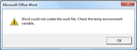 Word could not create the work file. Check the temp environment